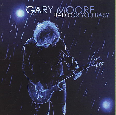 BAD FOR YOU BABY BY MOORE,GARY (CD)