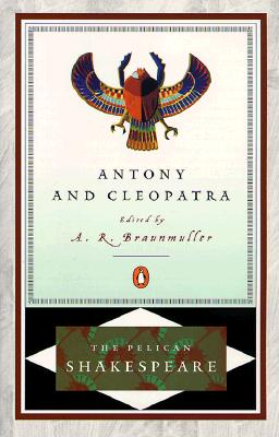 Antony and Cleopatra By Shakespeare, William/ Braunmuller, A. R. (EDT)